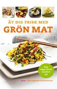 Ät dig frisk med Grön Mat av Kåre Engström